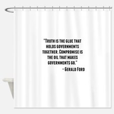 Gerald Ford Quote Shower Curtain
