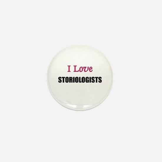 I Love STORIOLOGISTS Mini Button