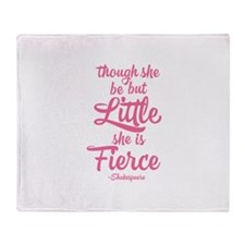 Though She Be But Little She Be Fierce Throw Blank