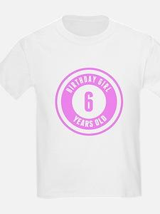 Birthday Girl 6 Years Old T-Shirt
