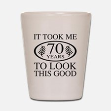 Funny 70th Birthday Shot Glass