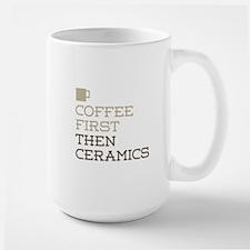 Coffee Then Ceramics Mugs