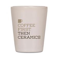 Coffee Then Ceramics Shot Glass