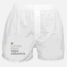 Coffee Then Ceramics Boxer Shorts