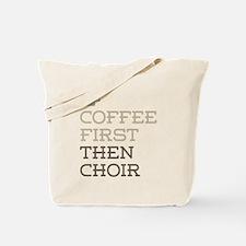 Coffee Then Choir Tote Bag