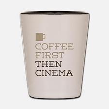 Coffee Then Cinema Shot Glass