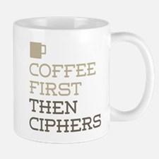 Coffee Then Ciphers Mugs