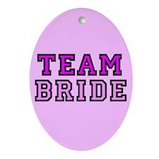 Cute Team bride Oval Ornament