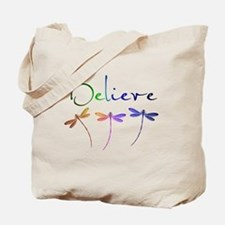 Believe...dragonflies Tote Bag