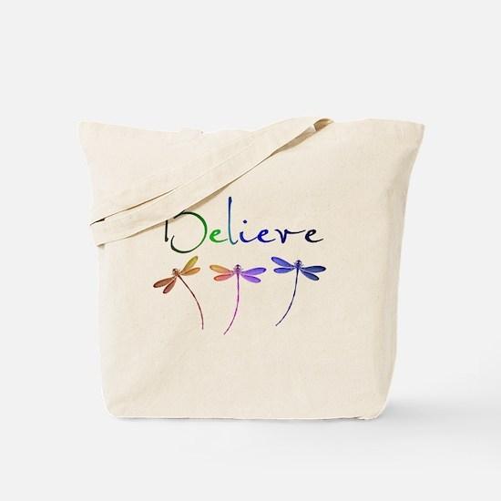 Believe...dragonflies Tote Bag