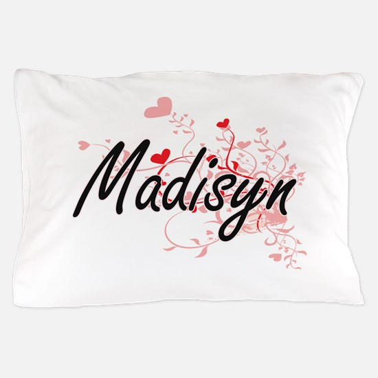 Madisyn Artistic Name Design with Hear Pillow Case
