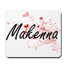 Makenna Artistic Name Design with Hearts Mousepad