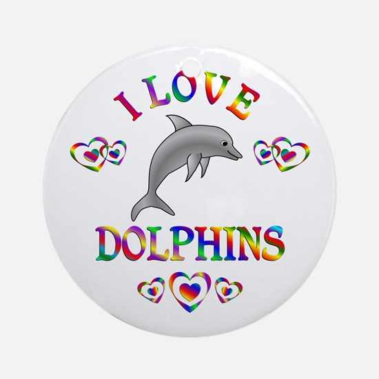I Love Dolphins Ornament (Round)