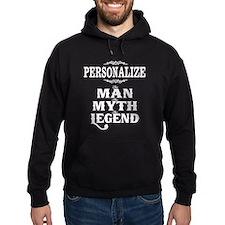 Custom Man Myth Legend Hoodie
