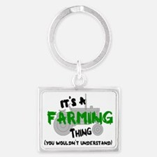 IT'S A FARMING THING, YOU WOULD Landscape Keychain