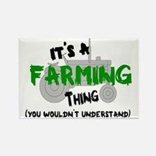 IT'S A FARMING THING, YOU WOULDN' Rectangle Magnet