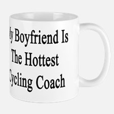 My Boyfriend Is The Hottest Cycling Coa Mug