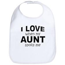 I Love When My Aunt Spoils Me Bib