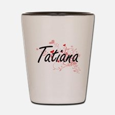 Tatiana Artistic Name Design with Heart Shot Glass