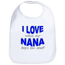 I Love When My Nana Buys Me Stuff Bib