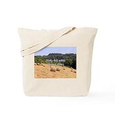 Make hay while the sun shines hay bales, Tote Bag
