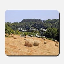 Make hay while the sun shines hay bales, Mousepad