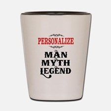 Custom Man Myth Legend Shot Glass