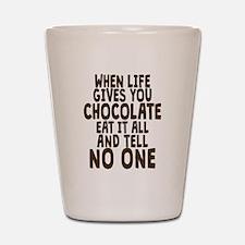Life Gives You Chocolate Shot Glass