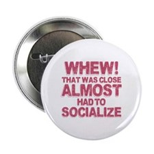 "Introvert Social Anxiety Humor 2.25"" Button"