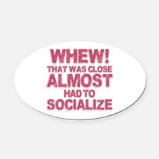 Introvert Social Anxiety Humor Oval Car Magnet