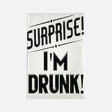 Surprise I'm DRUNK Sarcasm Rectangle Magnet