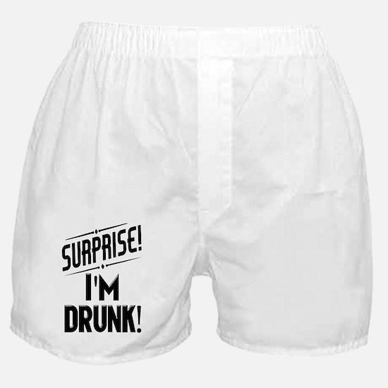 Surprise I'm DRUNK Sarcasm Boxer Shorts