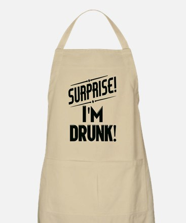 Surprise I'm DRUNK Sarcasm Apron