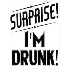 Surprise I'm DRUNK Sarcasm Poster