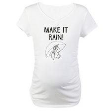 Make it Rain Shirt