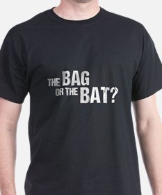 The Bag or the Bat T-Shirt