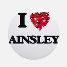 I Love Ainsley Ornament (Round)