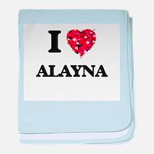 I Love Alayna baby blanket