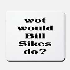 Bill Sikes Mousepad