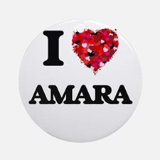 I Love Amara Ornament (Round)