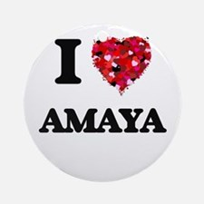 I Love Amaya Ornament (Round)