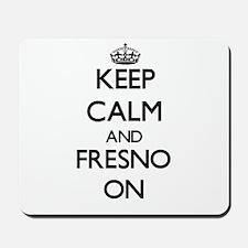 Keep Calm and Fresno ON Mousepad