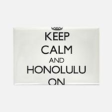 Keep Calm and Honolulu ON Magnets