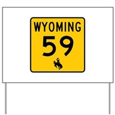 Highway 59, Wyoming Yard Sign