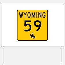 Highway 59, Wyoming Yard Sign