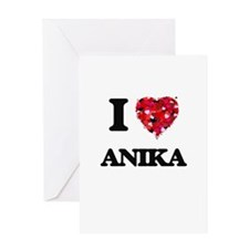 I Love Anika Greeting Cards