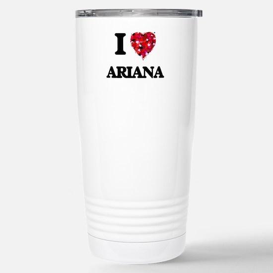 I Love Ariana Stainless Steel Travel Mug