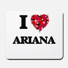 I Love Ariana Mousepad
