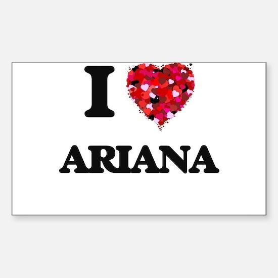 I Love Ariana Decal