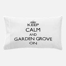 Keep Calm and Garden Grove ON Pillow Case